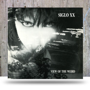 Siglo-XX-‎–-View-Of-The-Weird