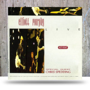 Elliott-Murphy-Special-Guest-Chris-Spedding-‎–-Live---Hot-Point