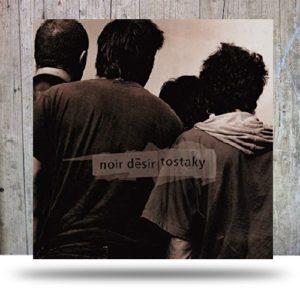 Noir Désir - Tostaky